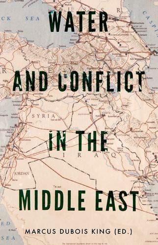 Compare Textbook Prices for Water and Conflict in the Middle East  ISBN 9780197552636 by King, Marcus Dubois