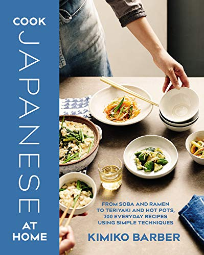 COOK JAPANESE AT HOME: Delicious Japanese recipes in 7 ingredients or fewer