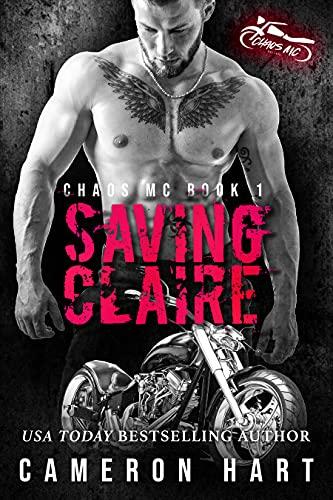 Saving Claire: Instalove MC Romance (MC Chaos Book 1) by [Cameron Hart]