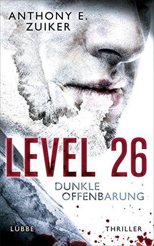 Level 26: Dunkle Offenbarung: Thriller