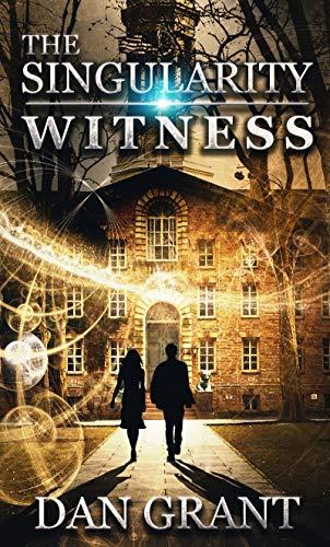 The Singularity Witness by Dan Grant ebook deal