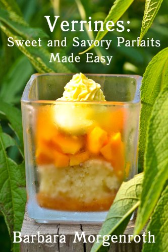 Verrines: Sweet and Savory Parfaits Made Easy (English Edition)