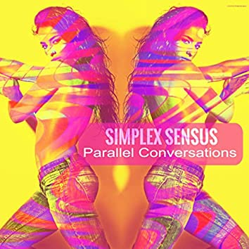 Parallel Conversations