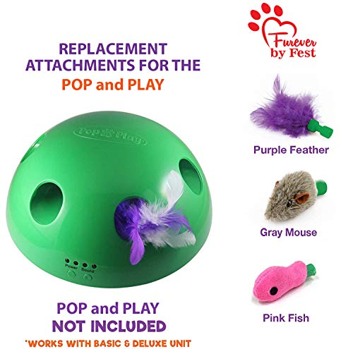 Furever 3 Replacement Cat Toy Attachments to use with The Pop and Play; Includes One Mouse, One Fish and One Feather. Ideal for Your cat, Interactive Way. Best Cat Toys Ever