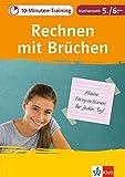 Klett 10-Minuten-Training Mathematik Rechnen mit Brüchen 5./6. Klasse: Kleine Lernportionen für jeden Tag