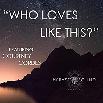 Who Loves Like This (feat. Courtney Cordes)