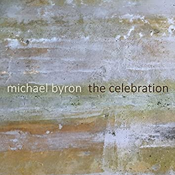 Michael Byron: The Celebration