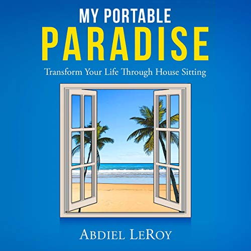 My Portable Paradise Audiobook By Abdiel LeRoy cover art