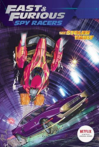 The Stolen Vault (Fast & Furious: Spy Racers)
