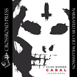 Cabal                   By:                                                                                                                                 Clive Barker                               Narrated by:                                                                                                                                 Chet Williamson                      Length: 6 hrs and 44 mins     41 ratings     Overall 4.3