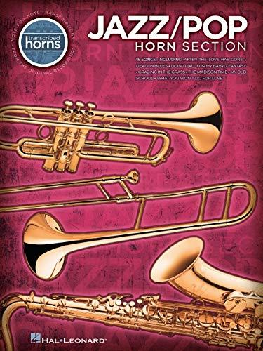 Transcribed Horns: Jazz/Pop Horn Section: Noten für Bläser, Saxophon, Posaune, Trompete