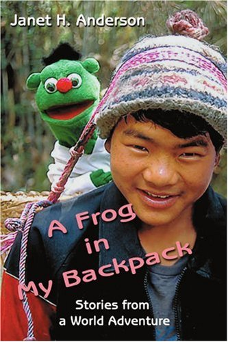 A Frog in My Backpack: Stories from a World Adventure