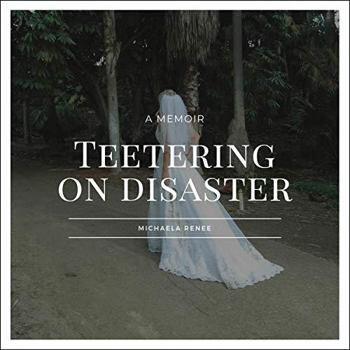 Teetering on Disaster Audiobook By Michaela Renee Johnson cover art