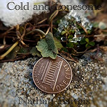 Cold And Lonesome