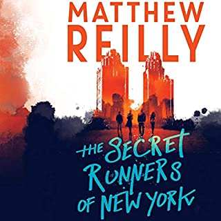 The Secret Runners of New York                   By:                                                                                                                                 Matthew Reilly                               Narrated by:                                                                                                                                 Jacqui Duncan                      Length: 8 hrs and 17 mins     90 ratings     Overall 4.5