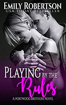 Playing by the Rules (Portwood Brothers Series Book 2) by [Emily Robertson, Laura Hampton]