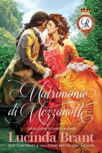 Matrimonio di Mezzanotte: Un Romanzo Storico Georgiano (La Saga Della Famiglia Roxton Vol. 1) di [Lucinda Brant, Mirella Banfi]