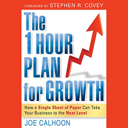 The One Hour Plan for Growth: How a Single Sheet of Paper Can Take Your Business to the Next Level audiobook cover art