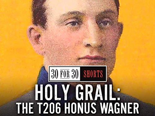 Holy Grail: The T206 Honus Wagner