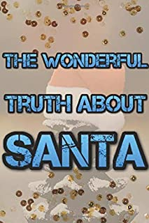 The wonderful truth about Santa: Lined Notebook/Journal Gift, 120 pages, 6x9, Soft Cover, Matte finish