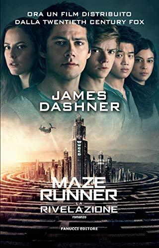 La rivelazione. Maze Runner: Vol. 3