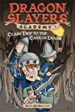 Class Trip to the Cave of Doom #3 (Dragon Slayers' Academy)