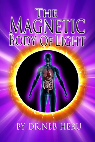 The Magnetic Body of Light (Master Your Destiny)