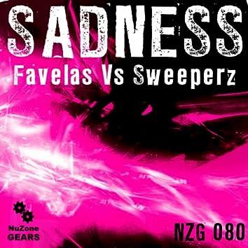 Sadness (Favelas Vs. Sweeperz)