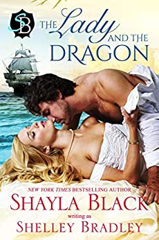 The Lady and the Dragon by [Shayla Black, Shelley Bradley]
