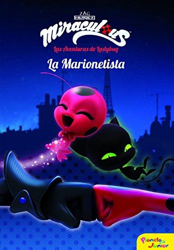 Miraculous.Las aventuras de Ladybug. La Marionetista: Narrativa 3