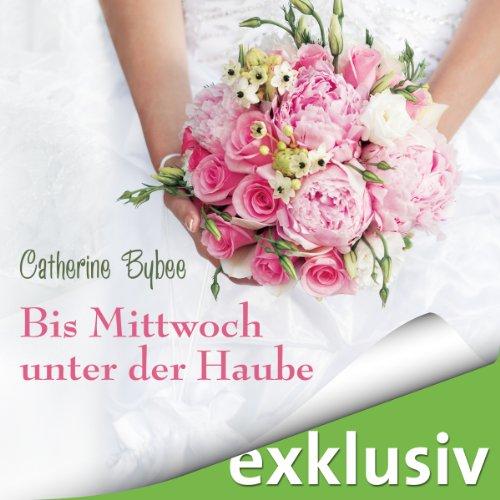 Bis Mittwoch unter der Haube (Eine Braut für jeden Tag 1)  cover art
