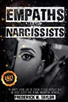 Empaths and Narcissists: The Empath's Survival Guide for Strategies to Defeat Narcissistic Abuse and Achieve Recovery While Becoming Awakened and Empowered - 2021 Edition