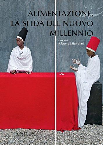 Alimentazione, la sfida del nuovo millennio (Italian Edition)