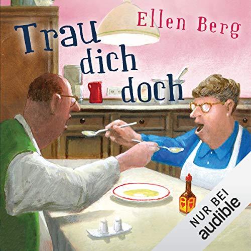 Trau dich doch     (K)ein Hochzeits-Roman              Autor:                                                                                                                                 Ellen Berg                               Sprecher:                                                                                                                                 Tessa Mittelstaedt                      Spieldauer: 13 Std. und 50 Min.     14 Bewertungen     Gesamt 4,9