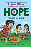 Project Go Green (Alyssa Milano s Hope #4)