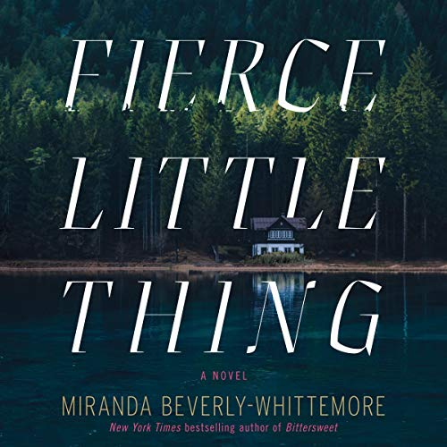 Fierce Little Thing Audiobook By Miranda Beverly-Whittemore cover art