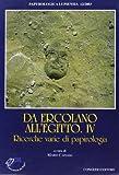 Da Ercolano all'Egitto. Ricerche varie di papirologia (Vol. 4) (Univ. Le-Dip. filol. class. Med. Papyr.)