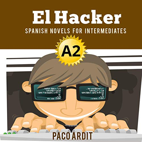 Spanish Novels: El Hacker (Short Stories for Pre Intermediates A2) (Spanish Edition) cover art
