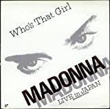 Who's That Girl - Live In Japan