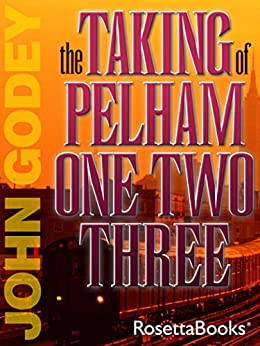 The Taking of Pelham One Two Three by [John Godey]