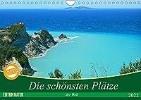 Die schoensten Plaetze der Welt (Wandkalender 2022 DIN A4 quer): Wunderbare Landschaften laden zum Traeumen ein! (Monatskalender, 14 Seiten )