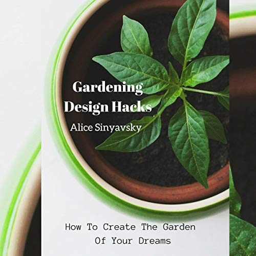 Gardening Design Hacks audiobook cover art