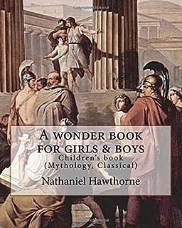 A wonder book for girls & boys By: Nathaniel Hawthorne, Desing By: Walter Crane (15 August 1845 - 14 March 1915): Children...