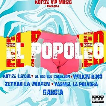 El Popoleo (feat. Kotize Lirical, Zetyao, Yasmel, El 100 Del Callejon, Wilkin King & Garcia)