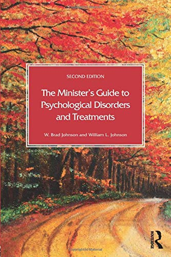 Compare Textbook Prices for The Minister's Guide to Psychological Disorders and Treatments 2 Edition ISBN 9780415712453 by Johnson, W. Brad,Johnson, William L.