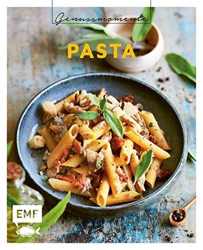 Genussmomente: Pasta: Schnelle und einfache Rezepte mit Fleisch, Fisch, vegetarisch und vegan – Spaghetti alfredo, Bärlauch-Ravioli, hausgemachte Gnocchi und mehr!