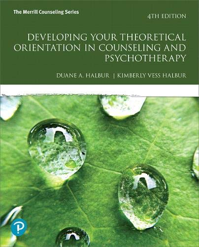 Compare Textbook Prices for Developing Your Theoretical Orientation in Counseling and Psychotherapy  What's New in Counseling 4 Edition ISBN 9780134805726 by Halbur, Duane A.,Halbur, Kimberly Vess