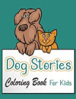 Dog Stories Coloring Book For Kids