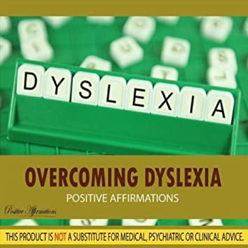 Overcoming Dyslexia - Positive Affirmations