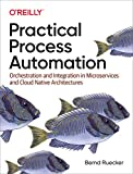 Practical Process Automation: Orchestration and Integration in Microservices and Cloud Native Architectures (English Edition)
